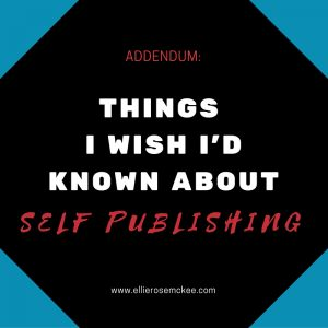 Things I Wish I'd Known About Self Publishing